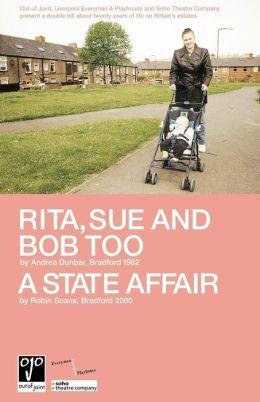 Rita, Sue & Bob Too & State Affair