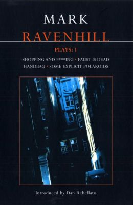 Ravenhill Plays: One