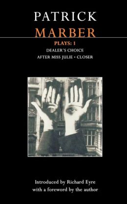 Patrick Marber Plays: 1: Closer / Dealer's Choice / After Miss Julie