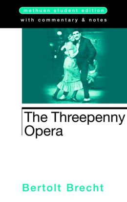 Threepenny Opera: Methuen Student Edition
