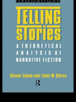 Telling Stories: A Theoretical Analysis of Narrative Fiction