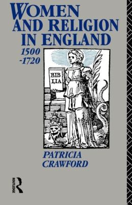 Women and Religion in England: 1500-1720