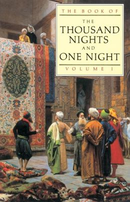 The Book of the Thousand Nights and One Night, Volume 1
