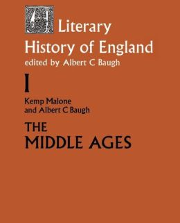 The Literary History of England: Vol 1: The Middle Ages (to 1500)
