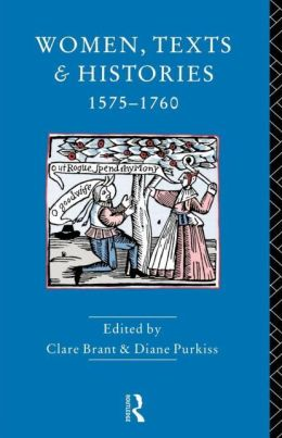 Women, Texts and Histories 1575-1760