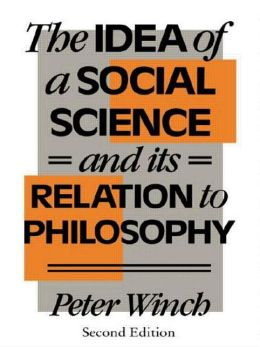 Idea of a Social Science: And Its Relation to Philosophy