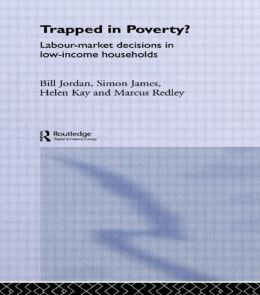 Trapped in Poverty?: Labour-Market Decisions in Low-Income Households