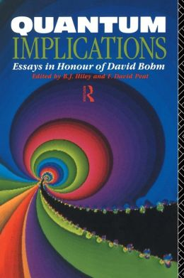 Quantum Implications: Essays in Honour of David Bohm
