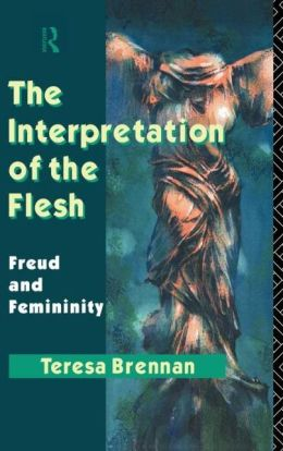 The Interpretation of the Flesh: Freud and Femininity