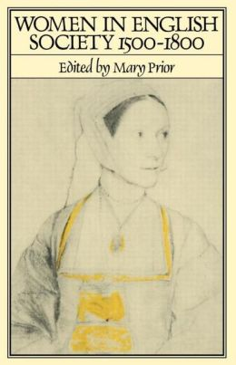 Women In English Society, 1500-1800