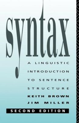 Syntax: A Linguistic Introduction to Sentence Structure