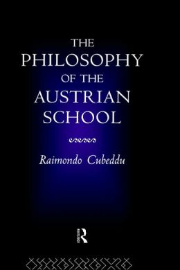 Philosophy Of The Austrian School, The