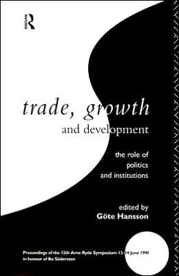 Trade, Growth and Development: The Role of Politics and Institutions