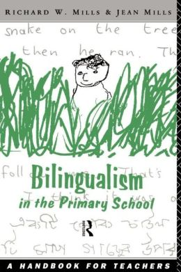 Bilingualism in the Primary School: A Handbook for Teachers