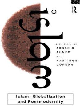 Islam, Globalization, and Postmodernity