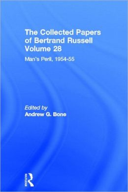 The Collected Papers of Bertrand Russell Volume 28: Man's Peril, 1954-55