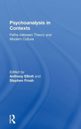 Psychoanalysis in Contexts: Paths Between Theory and Modern Culture