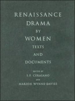 Renaissance Drama by Women : Texts and Documents