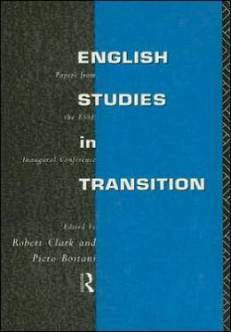 English Studies in Transition: Papers from the ESSE Inaugural Conference