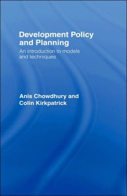 Development Policy and Planning: An Introduction to Models and Techniques