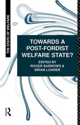 Towards a Post-Fordist Welfare State?