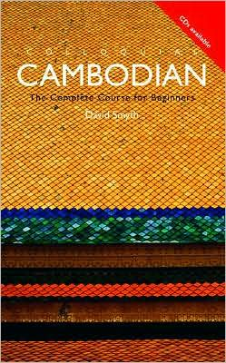 Colloquial Cambodian : A Complete Language Course