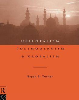 Orientalism, Postmodernism and Globalism