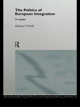 The Politics of European Integration: A Reader