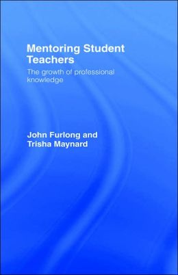 Mentoring Student Teachers: The Growth of Professional Knowledge