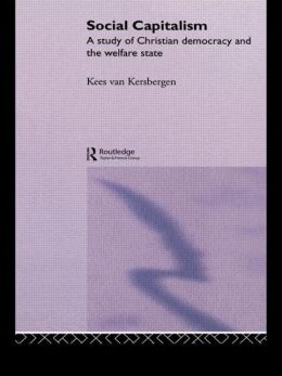Social Capitalism: A Study of Christian Democracy and the Welfare State