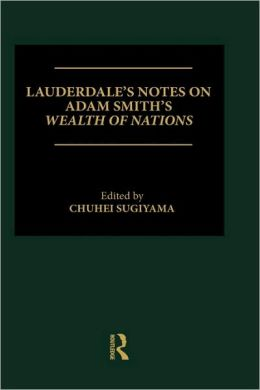 Lauderdale's Notes on Adam Smith's Wealth of Nations