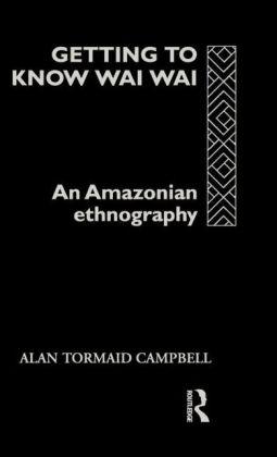 Getting to Know Waiwai: An Amazonian Ethnography