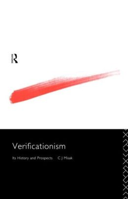 Verificationism: Its History and Prospects