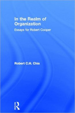 In the Realm of Organization: Essays for Robert Cooper