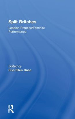 Split Britches: Lesbian Practice/Feminist Performance