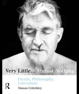 Very Little-- Almost Nothing: Death, Philosophy, Literature