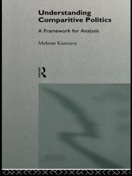 Understanding Comparative Politics: A Framework for Analysis