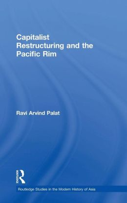 Capitalist Restructuring and the Pacific Rim