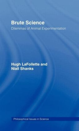 Brute Science: Dilemmas of Animal Experimentation