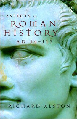 Aspects Of Roman History Ad 14 - 117