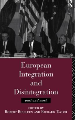 European Integration and Disintegration: East and West