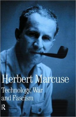 Technology, War and Fascism: Collected Papers of Herbert Marcuse Volume 1