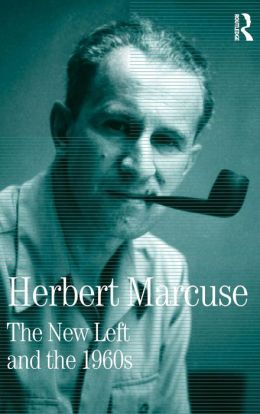 The New Left and the 1960's: Collected Papers of Herbert Marcuse