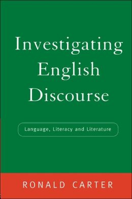 Investigating English Discourse: Language, Literacy, Literature