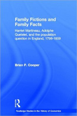Family Fictions and Family Facts: Harriet Martineau, Adolphe Queteley and the Population Question in England 1798-1859