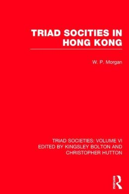 Triad Societies: Western Accounts of the History, Sociology and Linguistics of Chinese Secret Societies