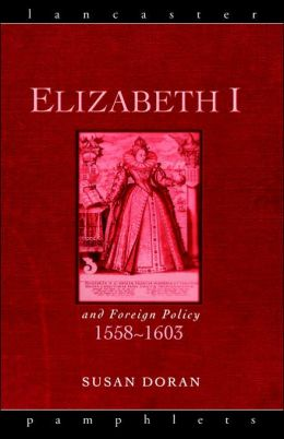 Elizabeth I and Foreign Policy, 1558-1603