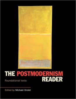 The Postmodernism Reader: Foundational Texts