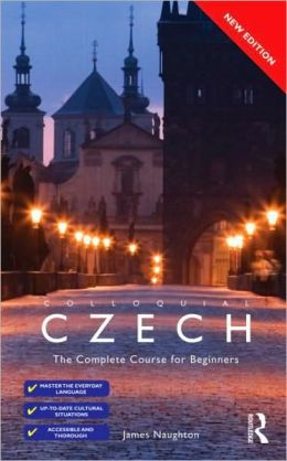 Czech: The Complete Course for Beginners