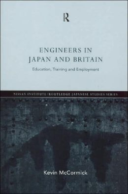 Engineers in Japan and Britain: Education, Training and Employment